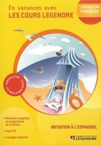 Initiation à l'espagnol classes de primaire : En vacances avec les cours Legendre (1CD audio)