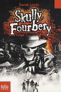 Skully Fourbery, Tome 1 :