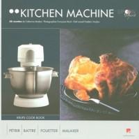 Kitchen machine : 50 Recettes de Catherine Madani