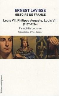 Histoire de France, Depuis les origines à la Révolution : Tome 5 : Louis VII - Philippe-Auguste, Louis VIII (1137-1226)