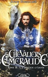 Les Chevaliers d'Emeraude, Tome 11 : La justice céleste