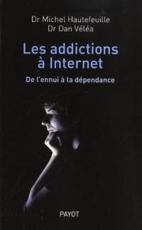 Les Addictions à internet. De l'ennui à la dépendance