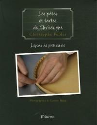 Leçons de pâtisserie : Tome 3, Les pâtes et les tartes de Christophe