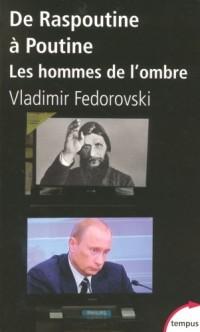 De Raspoutine à Poutine : Les hommes de l'ombre