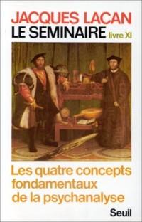 Le séminaire. Livre XI. Les quatre concepts fondamentaux de la psychanalyse