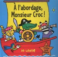 A l'abordage, Monsieur Croc !