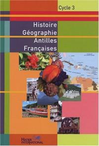 Histoire Géographie Antilles Françaises Cycle 3