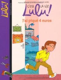 C'est la vie Lulu !, Tome 19 : J'ai piqué 4 euros